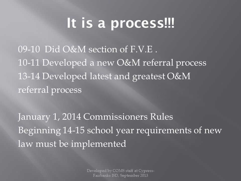 It is a process!!. 09-10 Did O&M section of F.V.E.