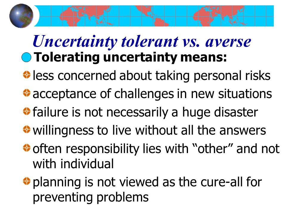 Uncertainty tolerant vs.