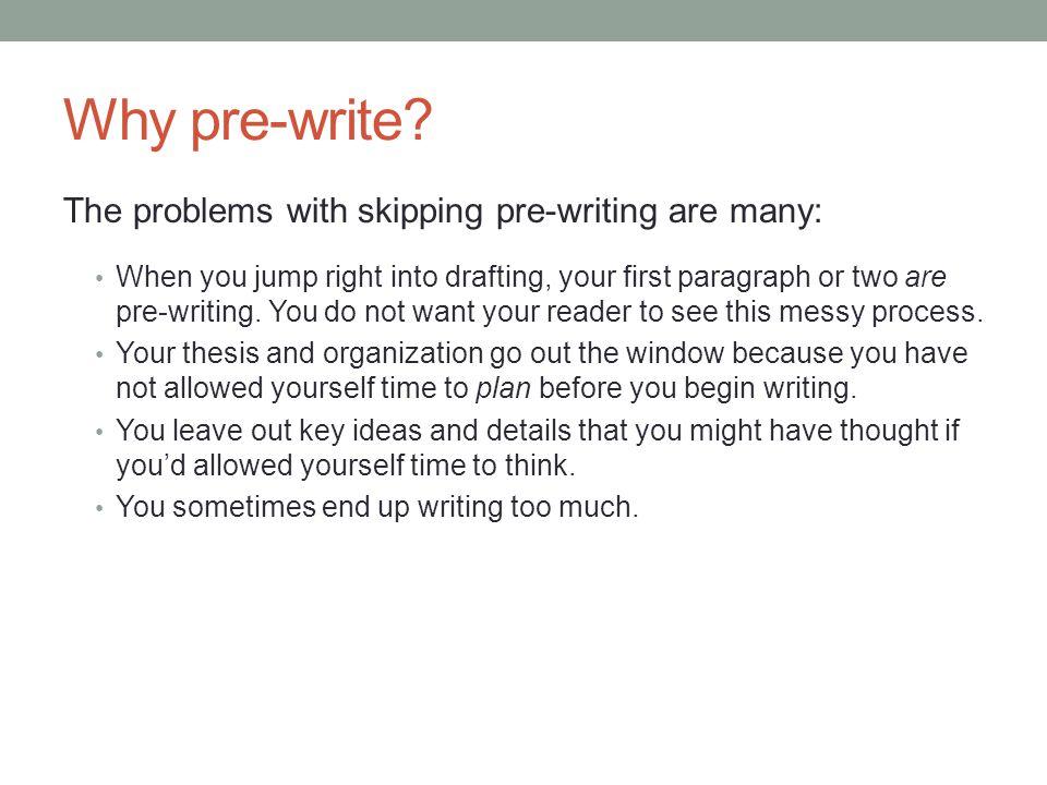 Why pre-write.