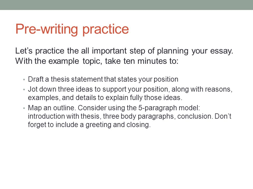 Pre-writing practice Let's practice the all important step of planning your essay.