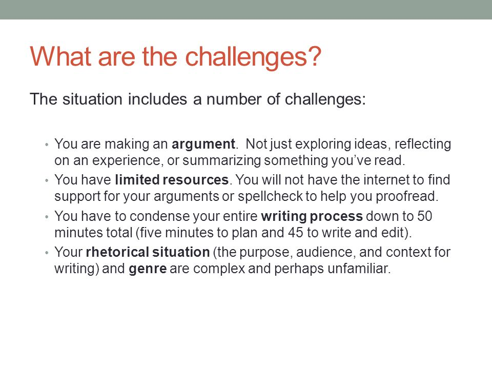 What are the challenges. The situation includes a number of challenges: You are making an argument.