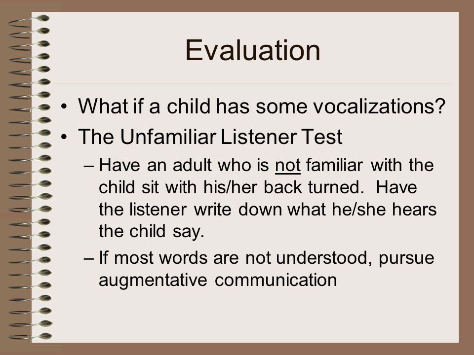 Evaluation What if a child has some vocalizations.