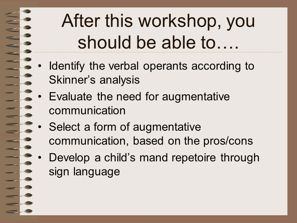 After this workshop, you should be able to….