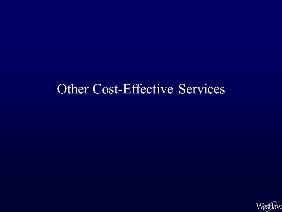 Cost-Effective Services The WestFind&Print ™ service is accessed from lawschool.westlaw.com or the westlaw.com sign on page.