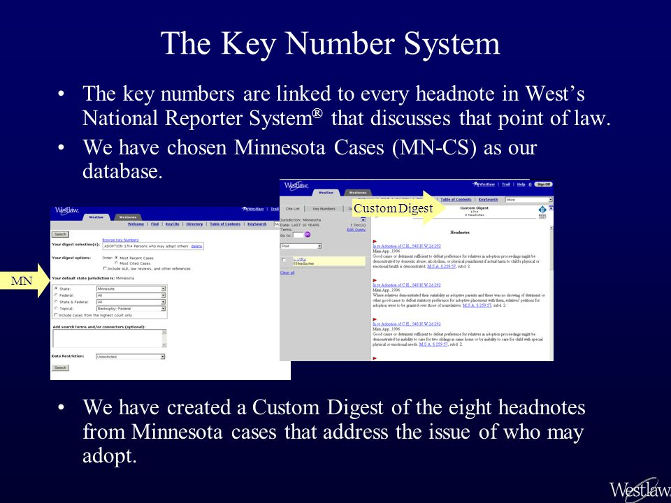 The Key Number System The key numbers are linked to every headnote in West's National Reporter System ® that discusses that point of law.
