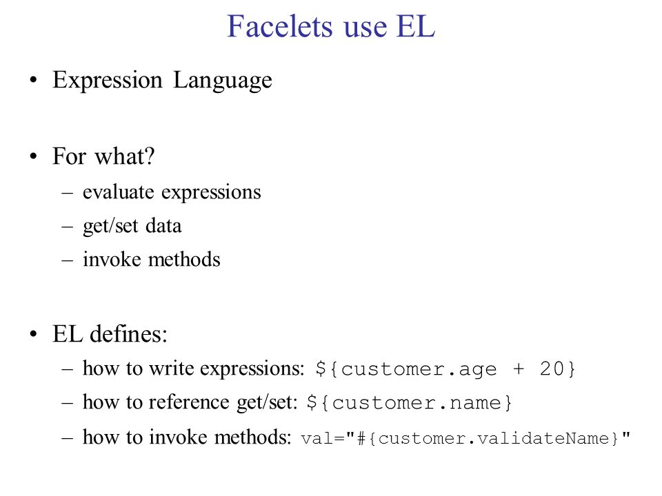 Facelets use EL Expression Language For what.