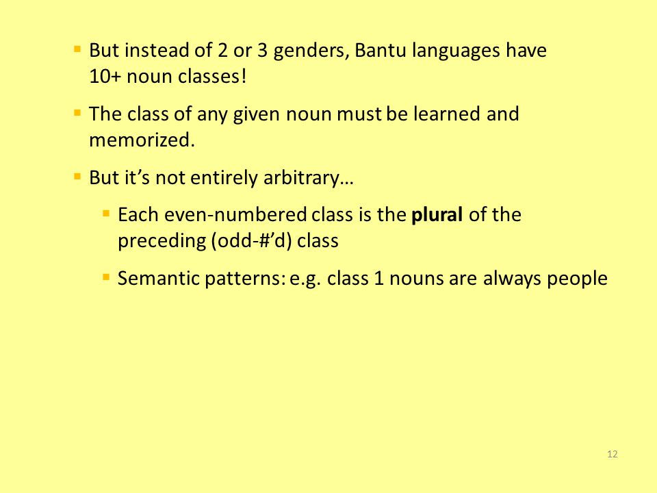 Preparation: Background on Kiswahili morphosyntax  Like many other Bantu languages: SVO, pro-drop, agglutinative morphology with multiple noun classe