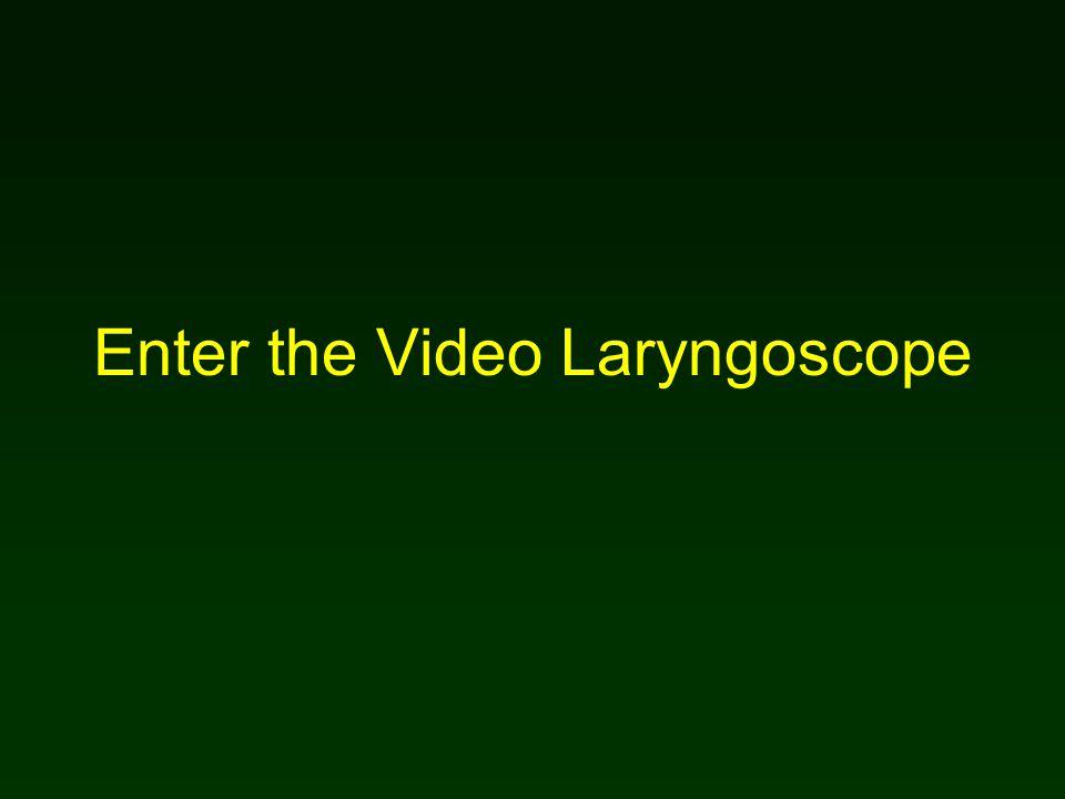 Enter the Video Laryngoscope