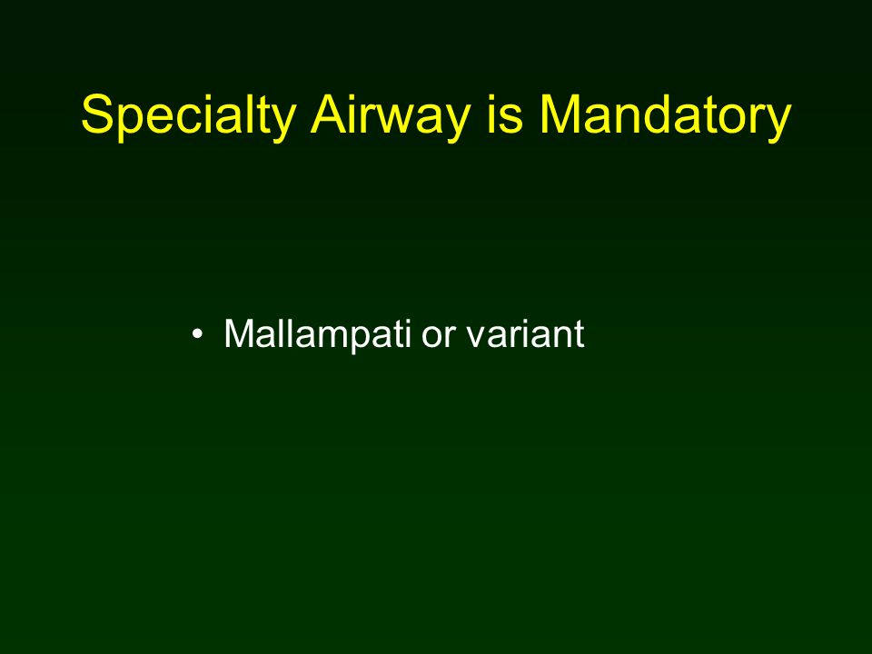 Specialty Airway is Mandatory Mallampati or variant