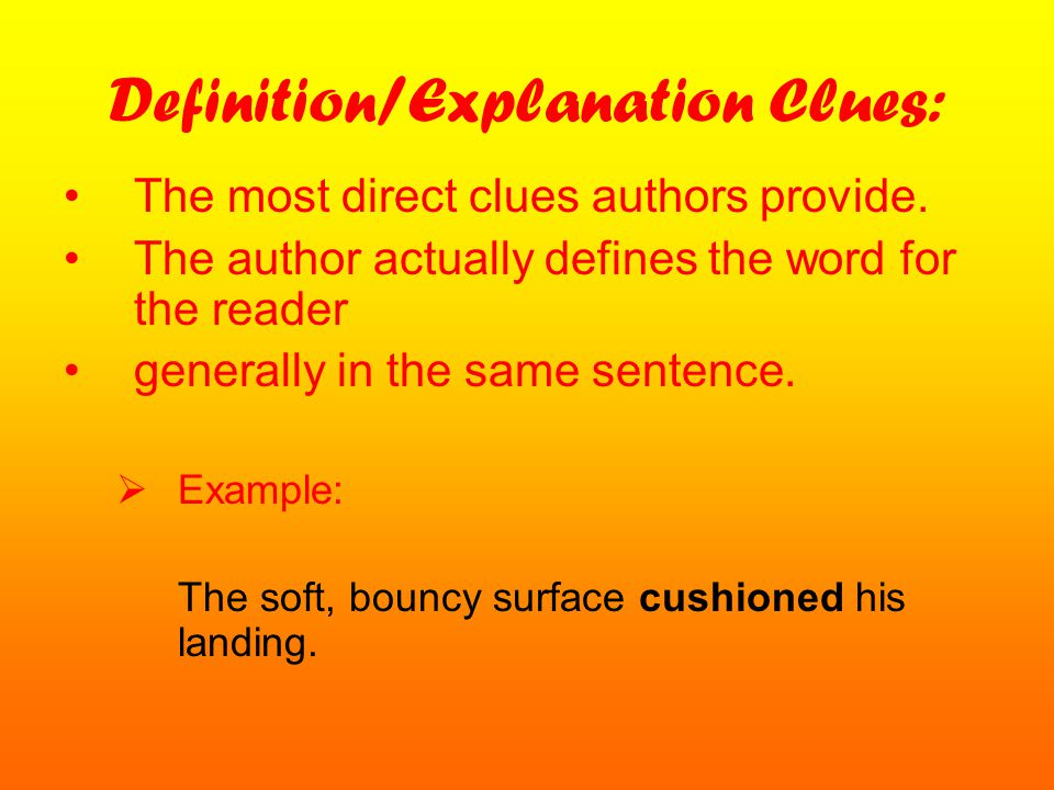 Definition/Explanation Clues: The most direct clues authors provide.