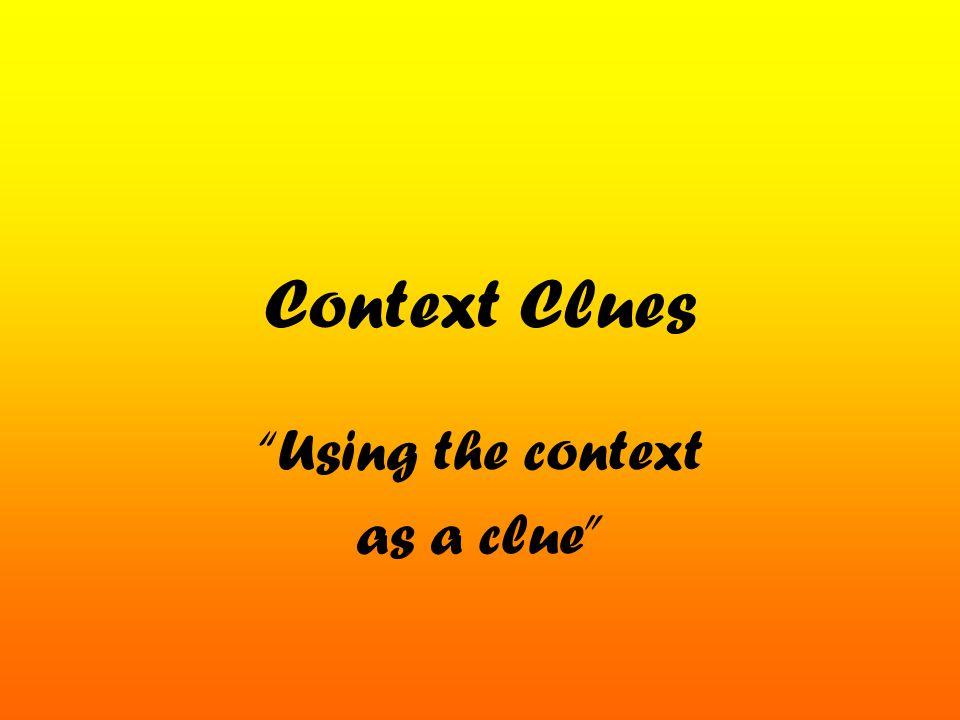 """Context Clues """"Using the context as a clue"""""""