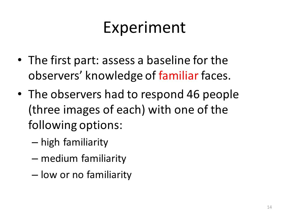 Experiment The first part: assess a baseline for the observers' knowledge of familiar faces.