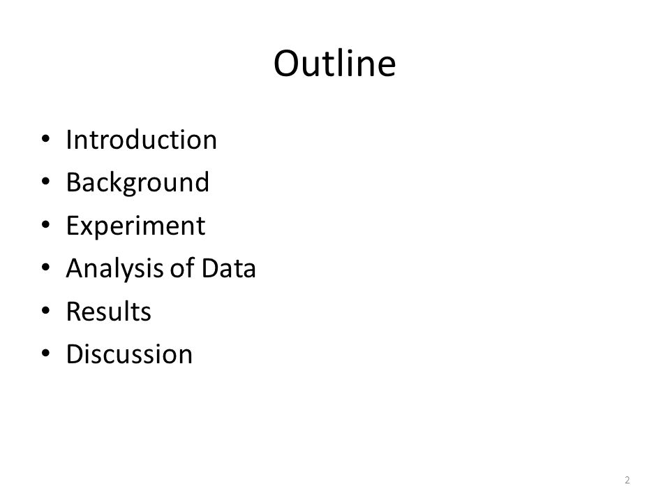Outline Introduction Background Experiment Analysis of Data Results Discussion 2