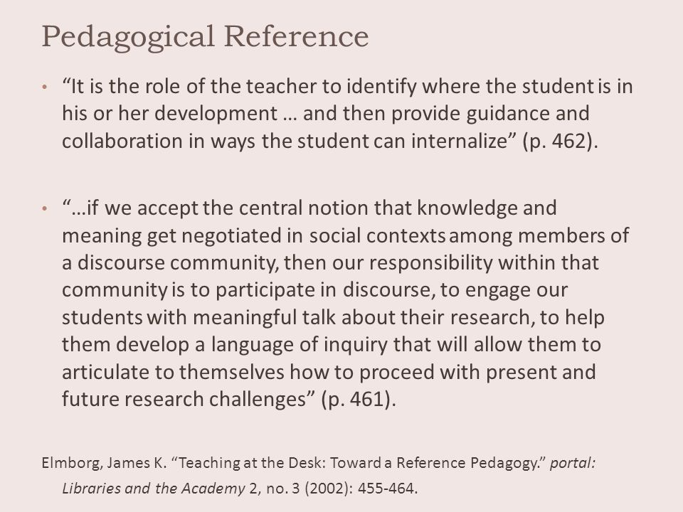 """Pedagogical Reference """"It is the role of the teacher to identify where the student is in his or her development … and then provide guidance and collab"""