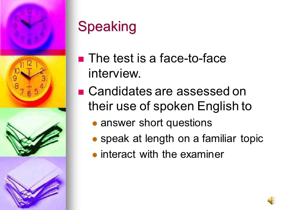 4 th (and final) Test (11-14 minutes) Speaking