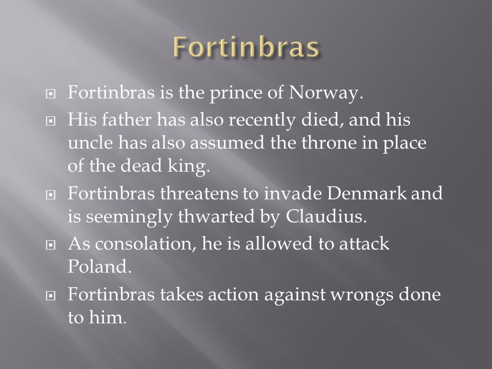  Fortinbras is the prince of Norway.