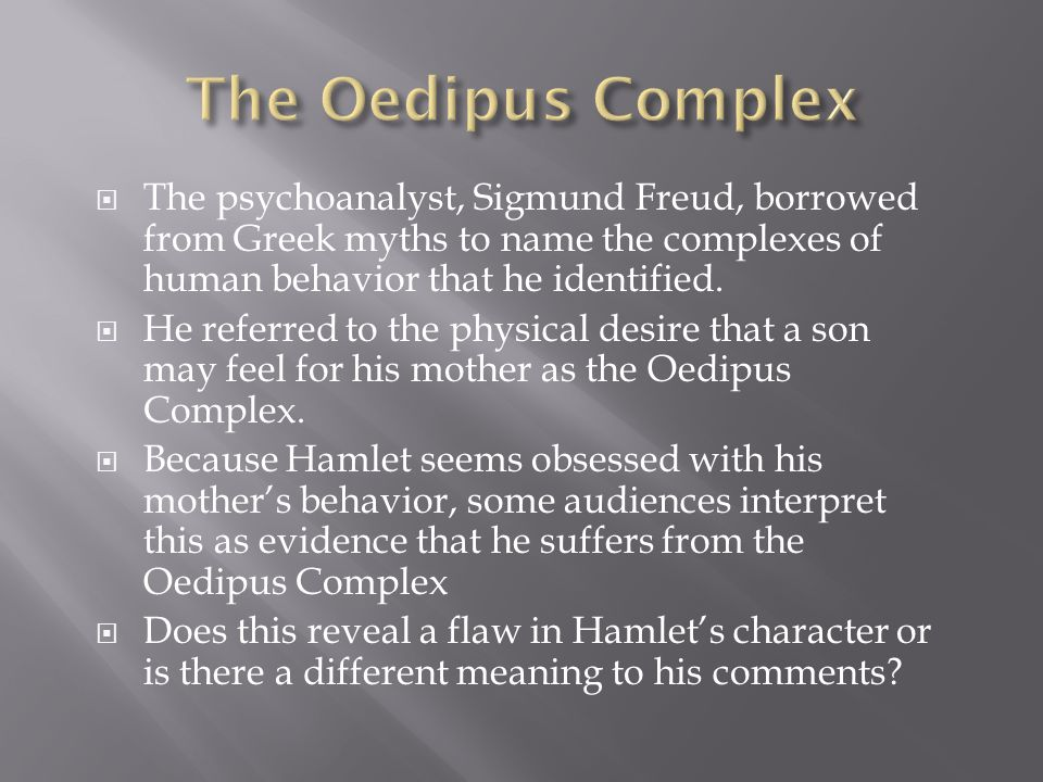  The psychoanalyst, Sigmund Freud, borrowed from Greek myths to name the complexes of human behavior that he identified.
