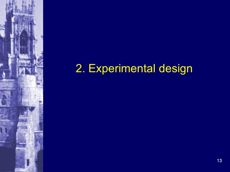 13 2. Experimental design