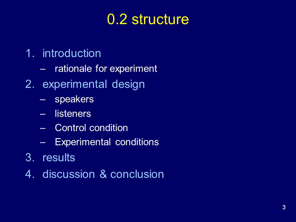 14 2.1 design outline simple design listeners asked to identify samples of familiar voices Control condition unmodified stimuli 4 Experimental conditions modified stimuli