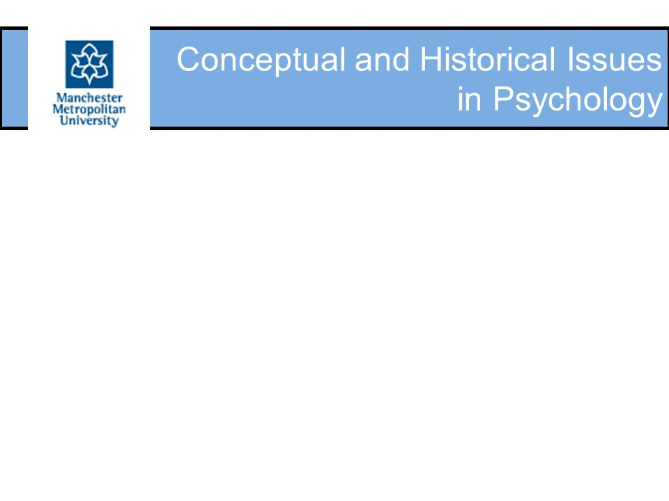 Conceptual and Historical Issues in Psychology
