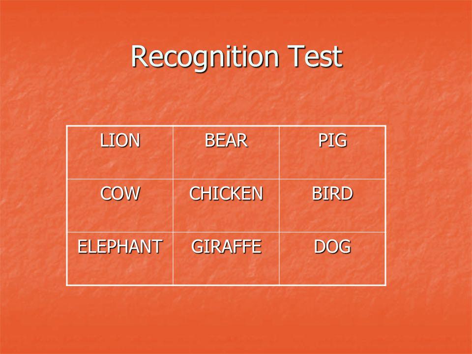 Recognition Test LIONBEARPIG COWCHICKENBIRD ELEPHANTGIRAFFEDOG