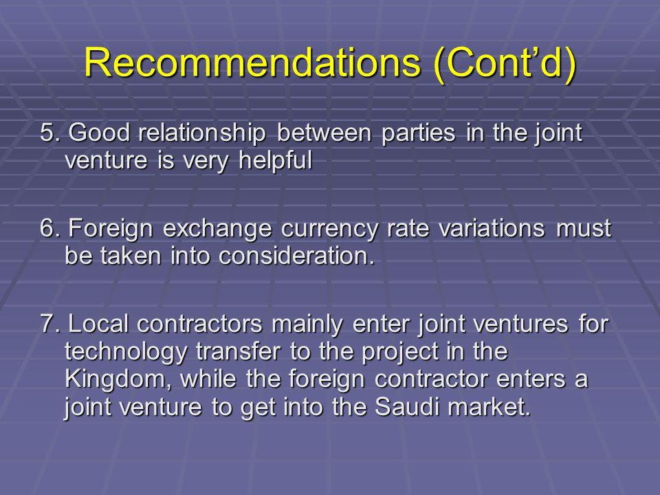 5. Good relationship between parties in the joint venture is very helpful 6.