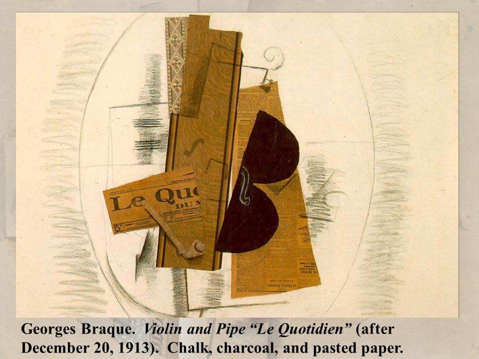 "Georges Braque. Violin and Pipe ""Le Quotidien"" (after December 20, 1913). Chalk, charcoal, and pasted paper."