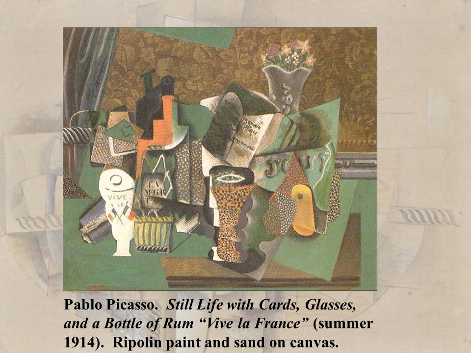 "Pablo Picasso. Still Life with Cards, Glasses, and a Bottle of Rum ""Vive la France"" (summer 1914). Ripolin paint and sand on canvas."