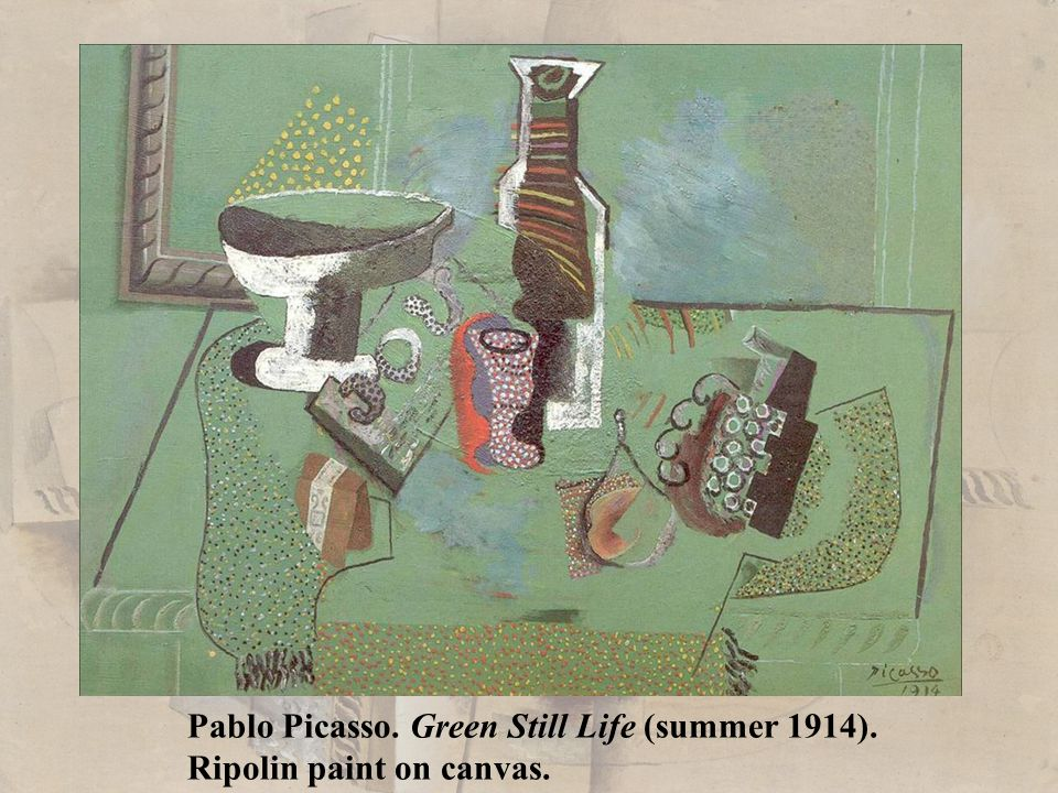 Pablo Picasso. Green Still Life (summer 1914). Ripolin paint on canvas.