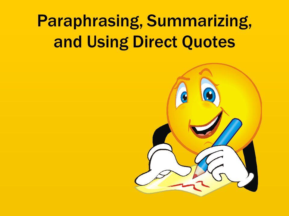 Paraphrasing, Summarizing, and Using Direct Quotes