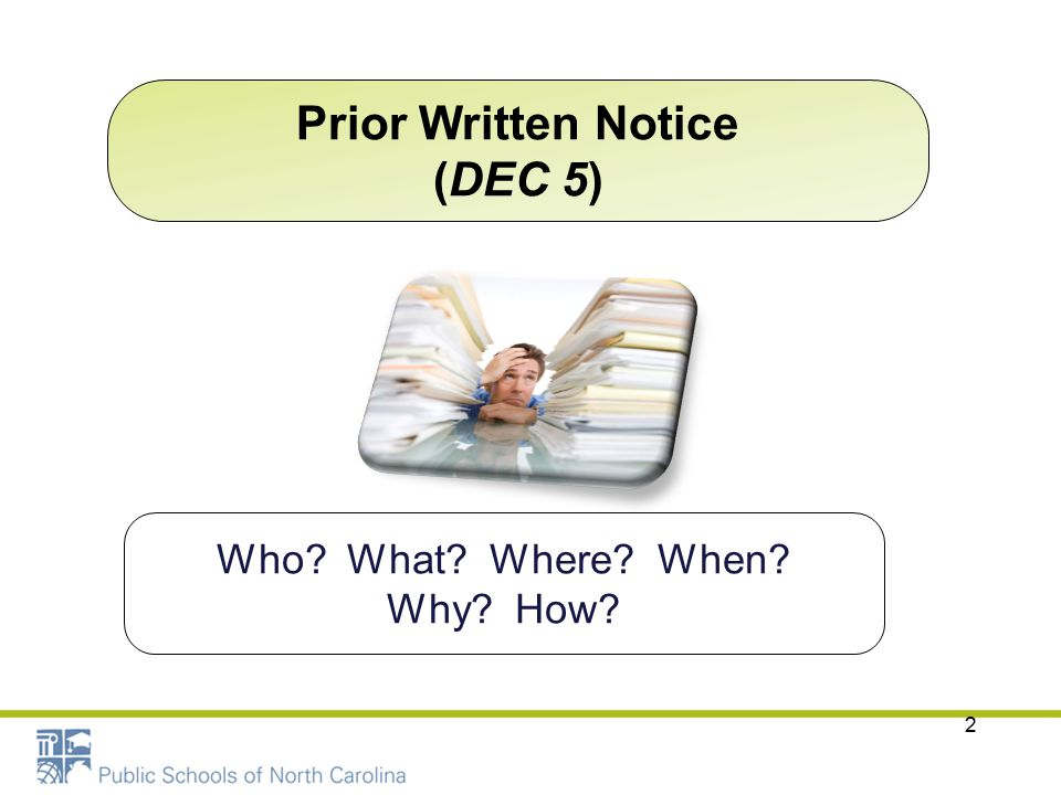 Prior Written Notice (DEC 5) 2 Who? What? Where? When? Why? How?
