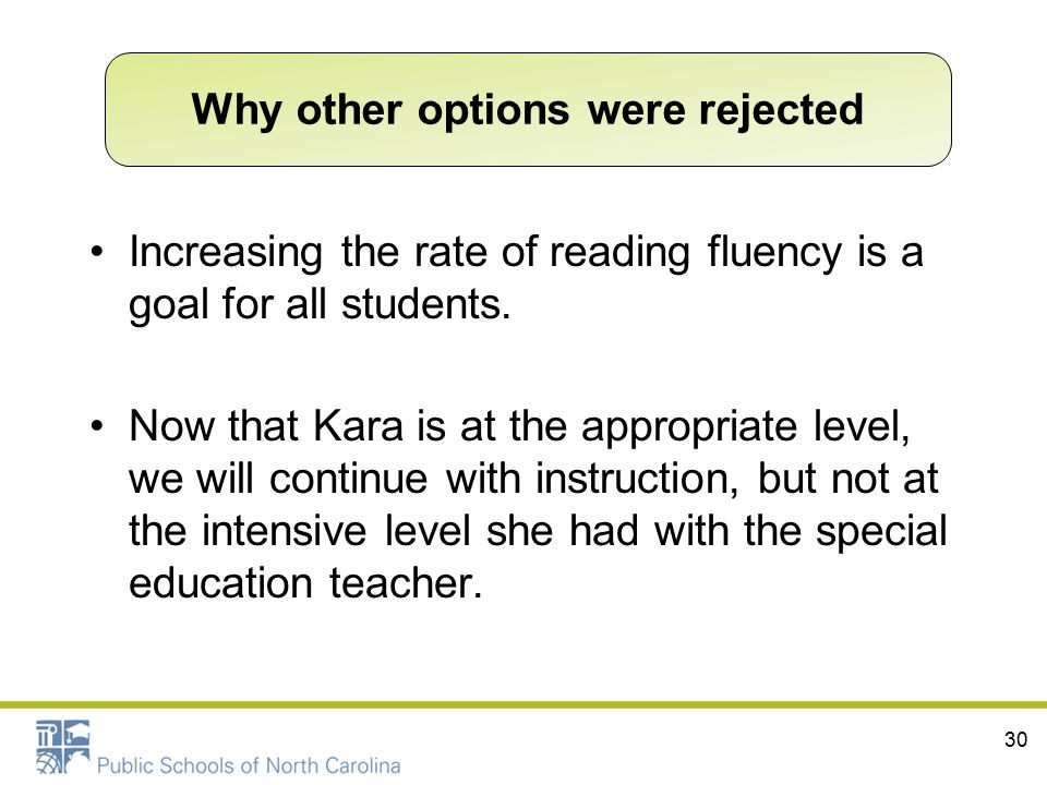 Increasing the rate of reading fluency is a goal for all students. Now that Kara is at the appropriate level, we will continue with instruction, but n
