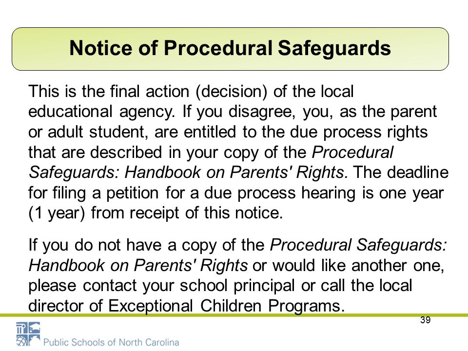 39 This is the final action (decision) of the local educational agency. If you disagree, you, as the parent or adult student, are entitled to the due
