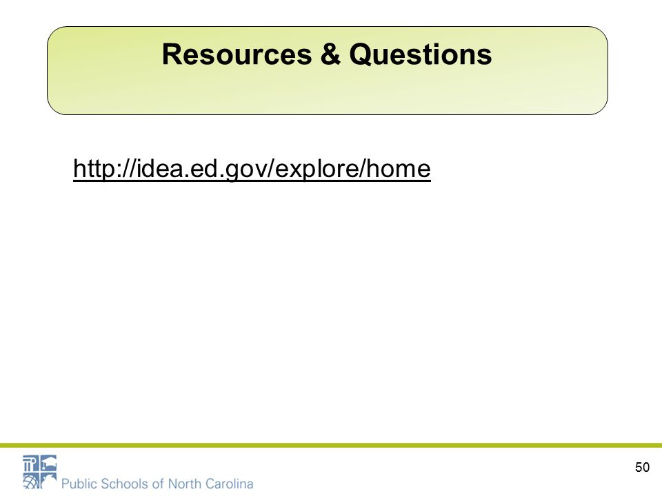 http://idea.ed.gov/explore/home 50 Resources & Questions