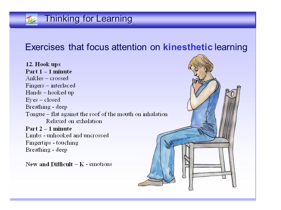 Thinking Together Thinking for Learning Exercises that focus attention on kinesthetic learning