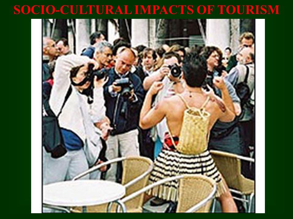 SOCIO-CULTURAL IMPACTS OF TOURISM