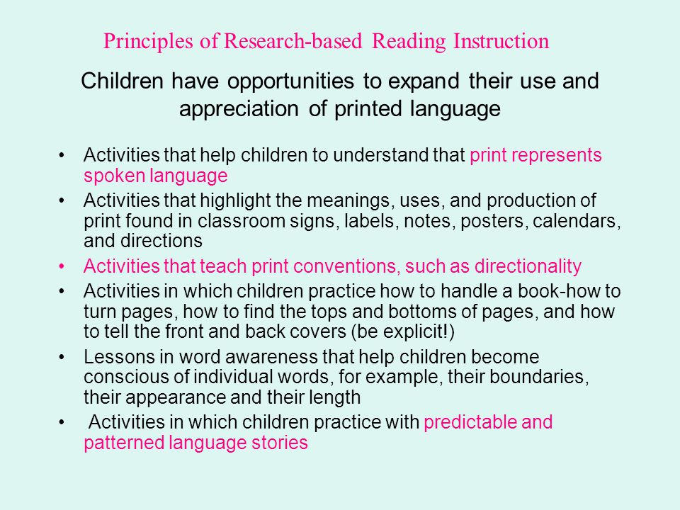 Children have opportunities to expand their use and appreciation of printed language Activities that help children to understand that print represents