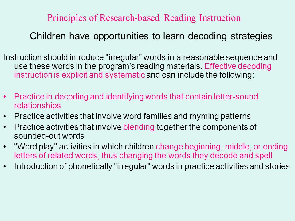 Children have opportunities to learn decoding strategies Instruction should introduce