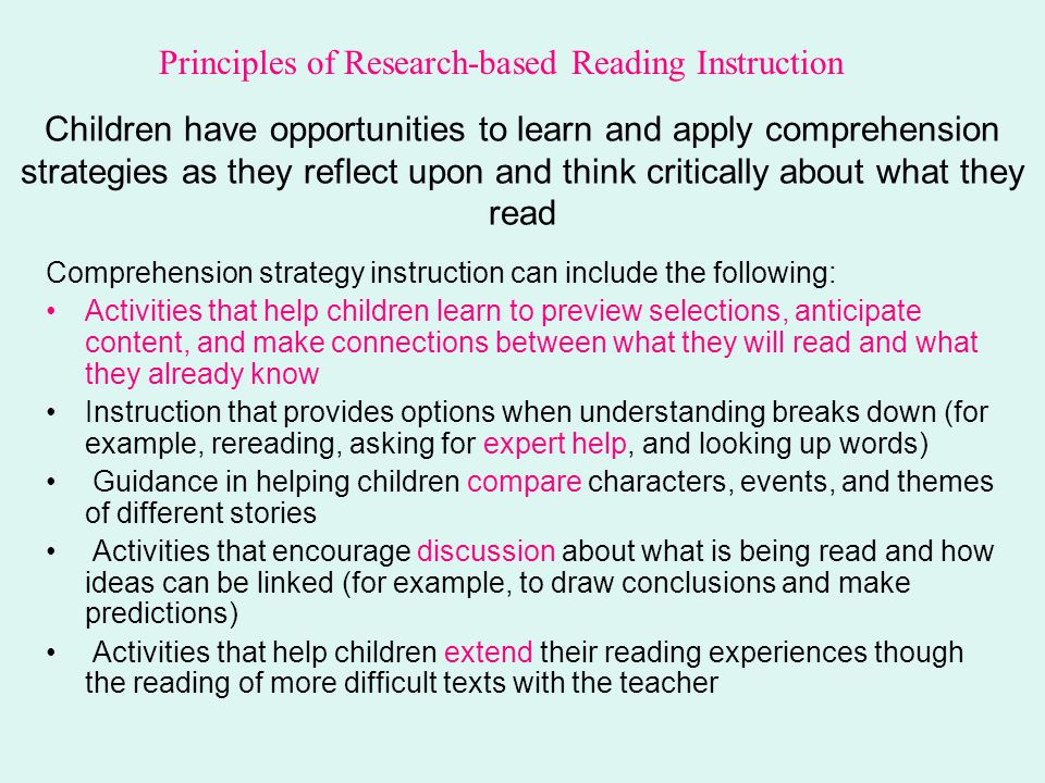Children have opportunities to learn and apply comprehension strategies as they reflect upon and think critically about what they read Comprehension s