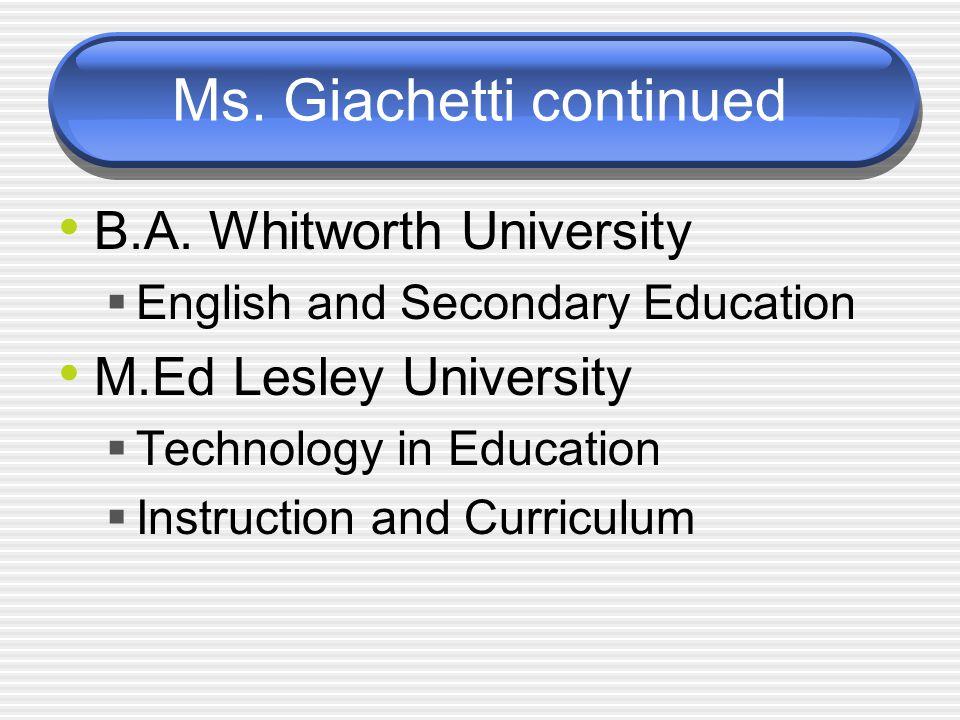 Ms. Giachetti continued B.A.