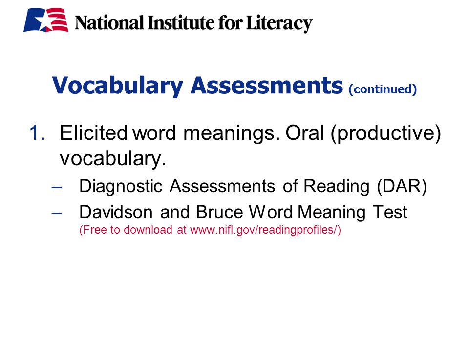 Vocabulary Assessments (continued) 1.Elicited word meanings.