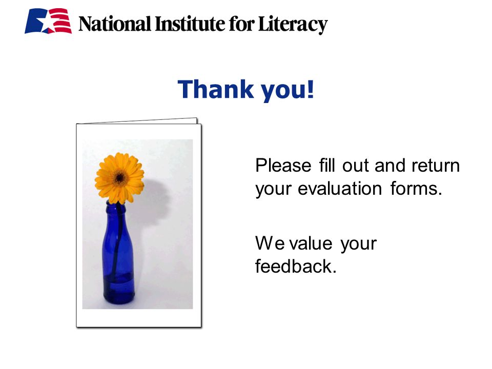Thank you! Please fill out and return your evaluation forms. We value your feedback.