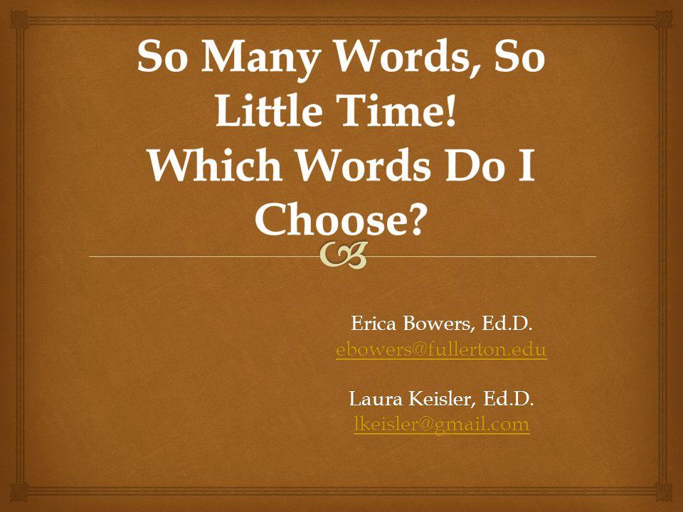 Erica Bowers, Ed.D. ebowers@fullerton.edu Laura Keisler, Ed.D. lkeisler@gmail.com
