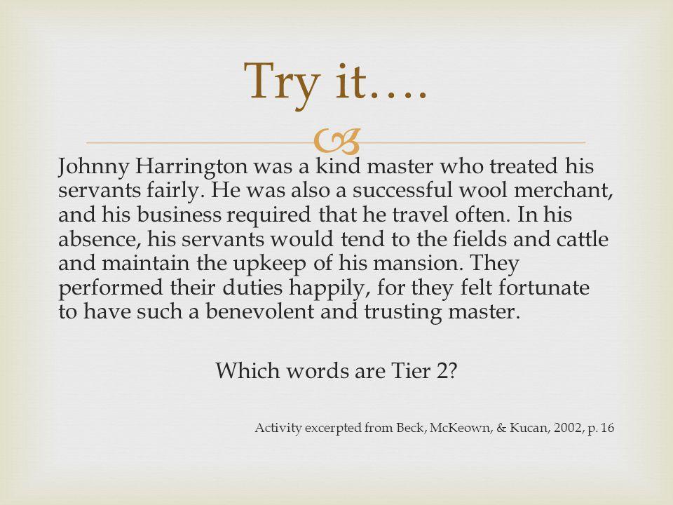  Johnny Harrington was a kind master who treated his servants fairly.