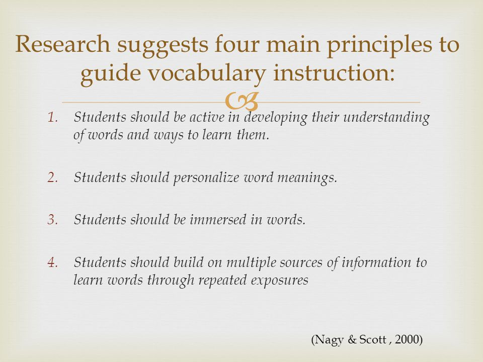  1.Students should be active in developing their understanding of words and ways to learn them.