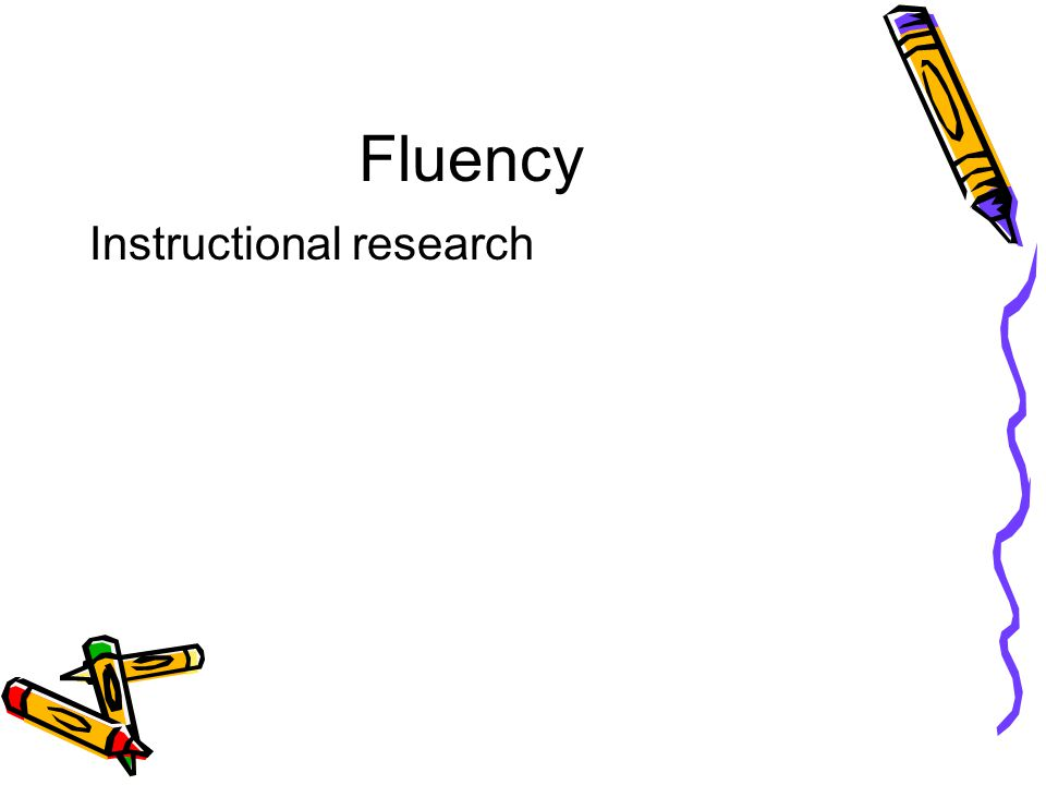 Fluency Instructional research