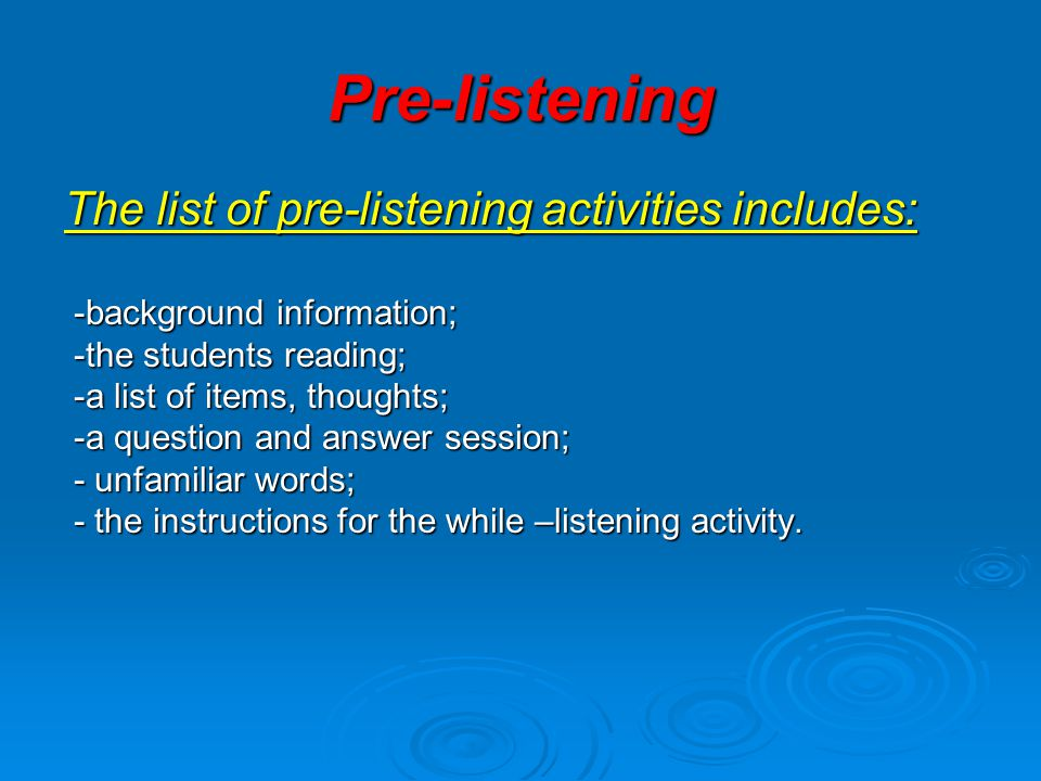 While-listening While-listening activities should be: While-listening activities should be: -interesting; -interesting; -things which most people can do; -things which most people can do; - easy to handle.