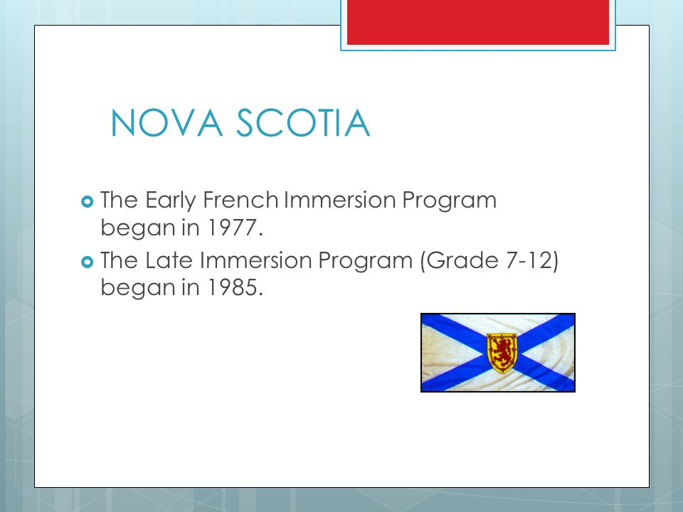 NOVA SCOTIA  The Early French Immersion Program began in 1977.