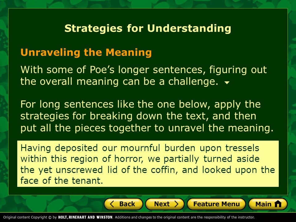 Strategies for Understanding Unraveling the Meaning With some of Poe's longer sentences, figuring out the overall meaning can be a challenge.