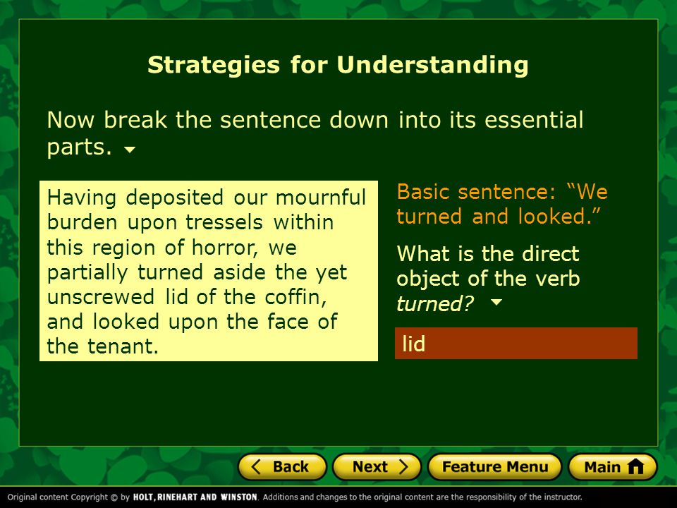Basic sentence: We turned and looked. Now break the sentence down into its essential parts.